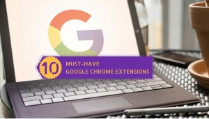 must-have-google-chrome-extensions